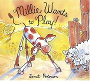 MILLIE WANTS TO PLAY! by Janet Pedersen