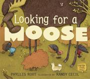 LOOKING FOR A MOOSE by Phyllis Root
