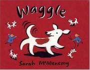 WAGGLE by Sarah McMenemy