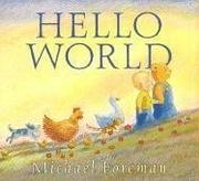 HELLO, WORLD by Michael Foreman