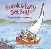 FRANK AND IZZY SET SAIL by Laura McGee Kvasnosky