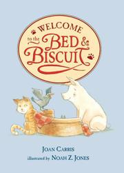 WELCOME TO THE BED AND BISCUIT by Joan Carris