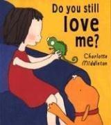 DO YOU STILL LOVE ME? by Charlotte Middleton
