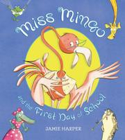 MISS MINGO AND THE FIRST DAY OF SCHOOL by Jamie Harper