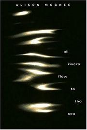 ALL RIVERS FLOW TO THE SEA by Alison McGhee