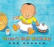 OSCAR'S HALF BIRTHDAY by Bob Graham