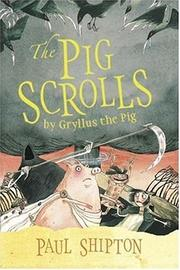 THE PIG SCROLLS by Paul Shipton
