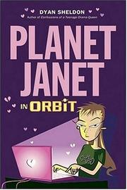 PLANET JANET IN ORBIT by Dyan Sheldon