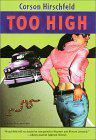 TOO HIGH by Corson Hirschfeld