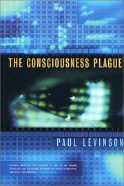 THE CONSCIOUSNESS PLAGUE by Paul Levinson