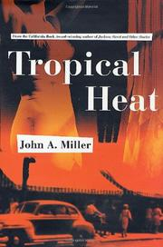TROPICAL HEAT by John A. Miller