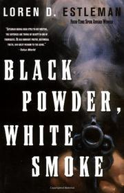 BLACK POWDER, WHITE SMOKE by Loren D. Estleman