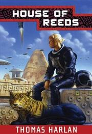 HOUSE OF REEDS by Thomas Harlan