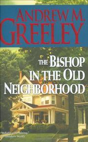 THE BISHOP IN THE OLD NEIGHBORHOOD by Andrew M. Greeley