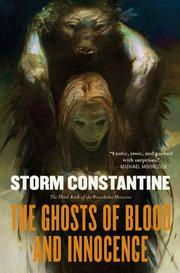 THE GHOSTS OF BLOOD AND INNOCENCE by Storm Constantine