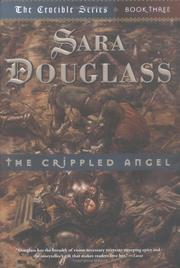 THE CRIPPLED ANGEL by Sara Douglass