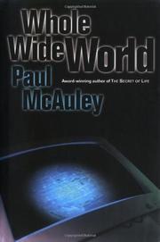 WHOLE WIDE WORLD by Paul McAuley