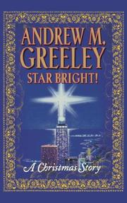 STAR BRIGHT! A Christmas Story by Andrew M. Greeley