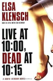 LIVE AT 10:00, DEAD AT 10:15 by Elsa Klensch