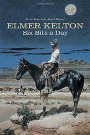 SIX BITS A DAY by Elmer Kelton