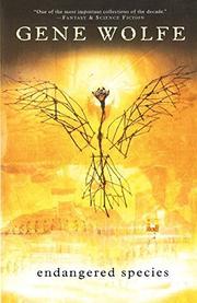 ENDANGERED SPECIES by Gene Wolfe