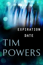 EXPIRATION DATE by Tim Powers