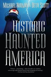 HISTORIC HAUNTED AMERICA by Michael & Beth Scott Norman