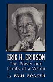 ERIK H. ERIKSON: The Power and Limits of a Vision by Paul Roazen