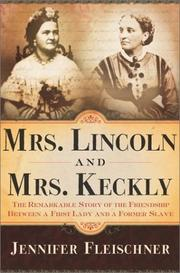 MRS. LINCOLN AND MRS. KECKLY by Jennifer Fleischner