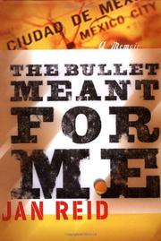 THE BULLET MEANT FOR ME by Jan Reid