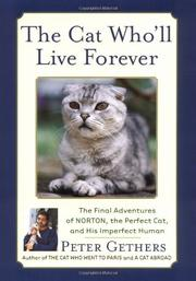 THE CAT WHO'LL LIVE FOREVER by Peter Gethers