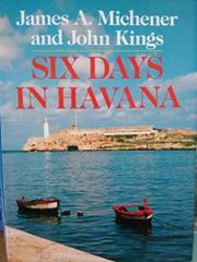 SIX DAYS IN HAVANA by James A. Michener