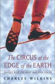 THE CIRCUS AT THE EDGE OF THE EARTH by Charles Wilkins