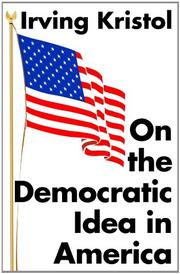 ON THE DEMOCRATIC IDEA IN AMERICA by Irving Kristol