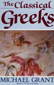 THE CLASSICAL GREEKS by Michael Grant