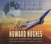 EMPIRE: The Life, Legend, and Madness of Howard Hughes by Donald L. & James B. Steele Barlett