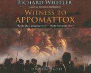 WITNESS TO APPOMATTOX by Richard Wheeler
