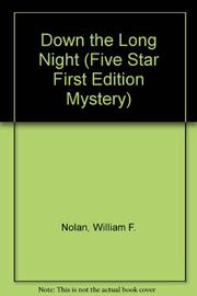 DOWN THE LONG NIGHT by William F. Nolan
