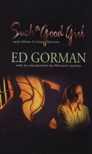 SUCH A GOOD GIRL AND OTHER CRIME STORIES by Ed Gorman