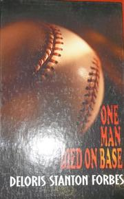 ONE MAN DIED ON BASE by Deloris Forbes