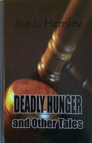 DEADLY HUNGER by Joe L. Hensley