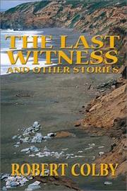 THE LAST WITNESS by Robert Colby