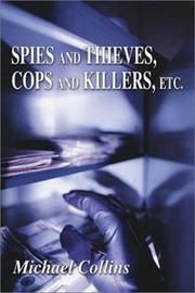 SPIES AND THIEVES, COPS AND KILLERS, ETC. by Michael Collins