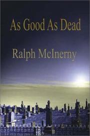 AS GOOD AS DEAD by Ralph McInerny