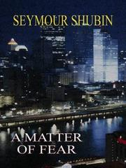 A MATTER OF FEAR by Seymour Shubin