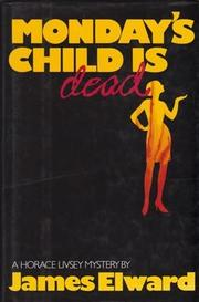 MONDAY'S CHILD IS DEAD by James Elward