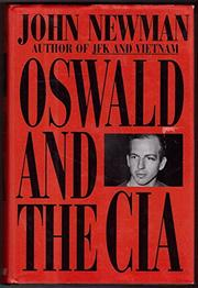 OSWALD AND THE CIA by John Newman