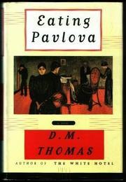 EATING PAVLOVA by D.M. Thomas