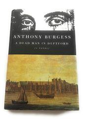 A DEAD MAN IN DEPTFORD by Anthony Burgess
