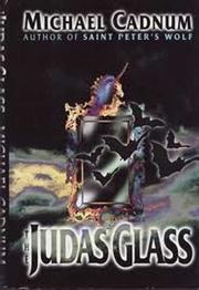 THE JUDAS GLASS by Michael Cadnum